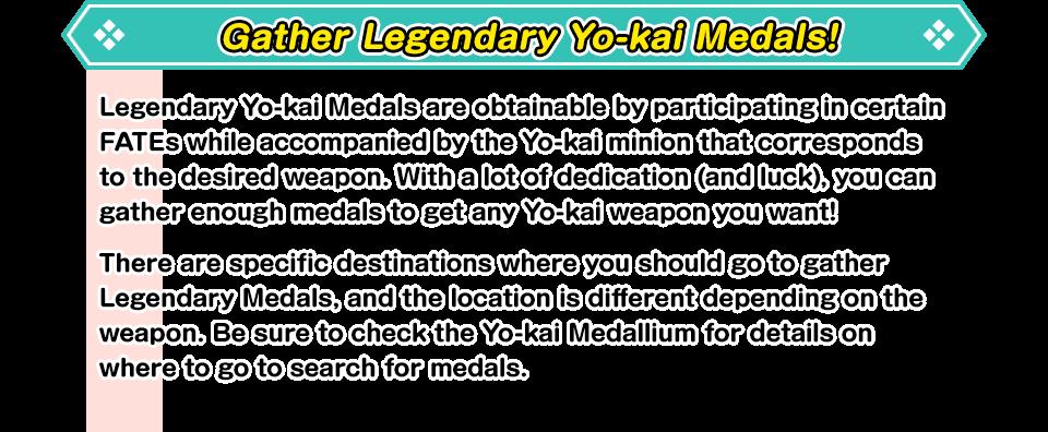 Gather Legendary Yo-kai Medals!