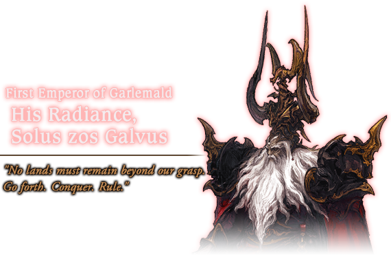 First Emperor of Garlemald His Radiance, Solus zos Galvus