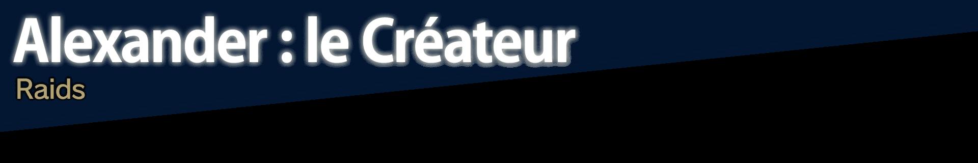 Alexander: le Créateur