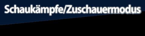 Schaukämpfe/Zuschauermodus