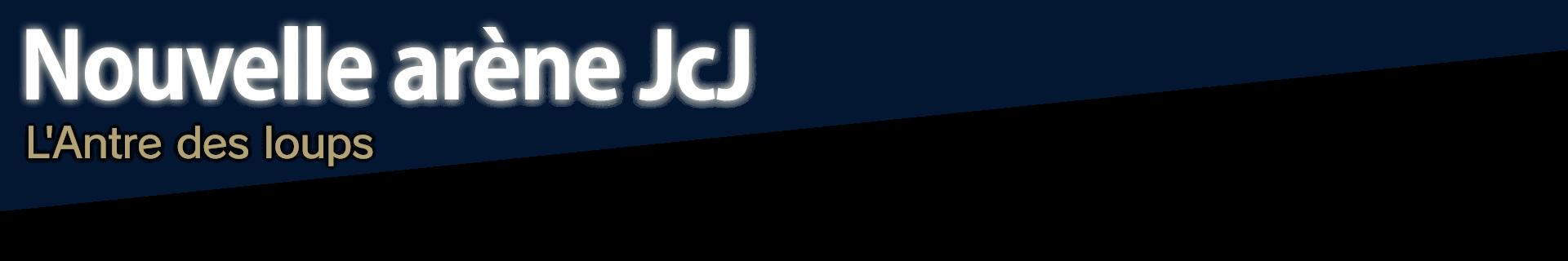 Nouvelle arène JcJ