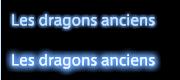 Les dragons anciens