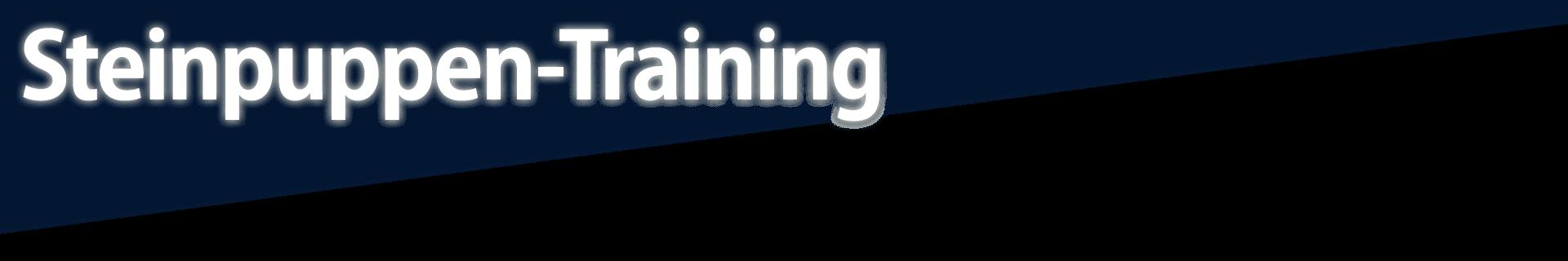 Steinpuppen-Training