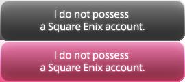 I do not possess a Square Enix account.