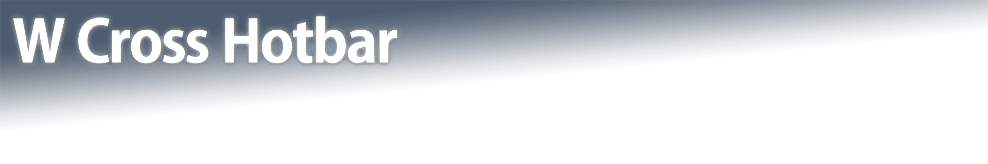 W Cross Hotbar