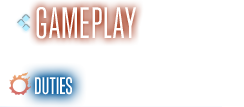 GAMEPLAY Duties