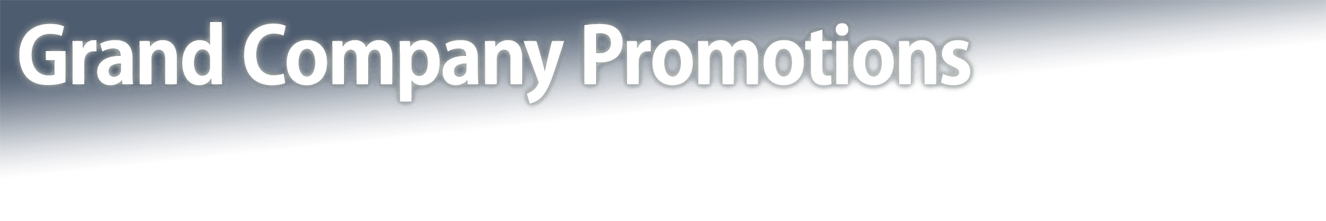 Grand Company Promotions