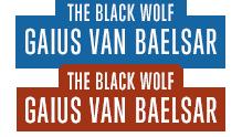 The Black Wolf Gaius van Baelsar
