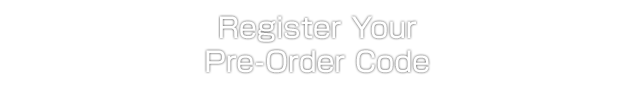 Register YourPre-Order Code