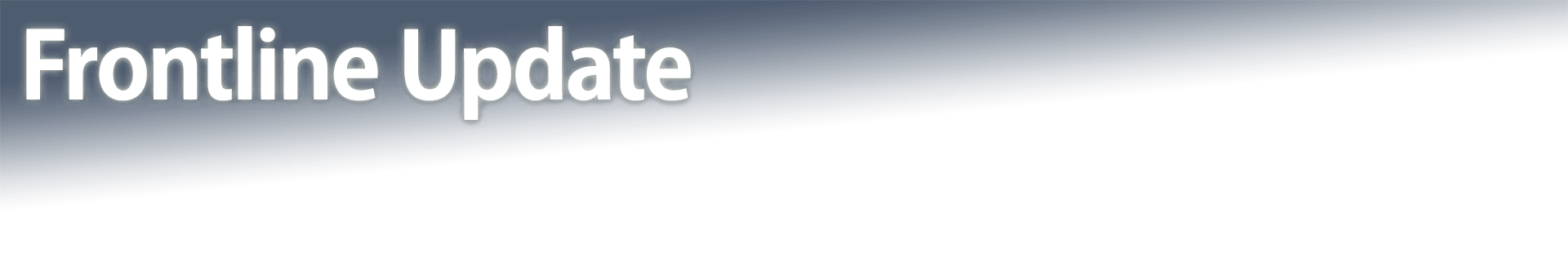 Frontline Update