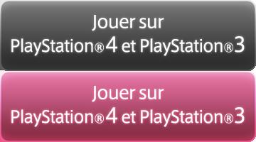 Jouer sur PlayStation®4 et PlayStation®3