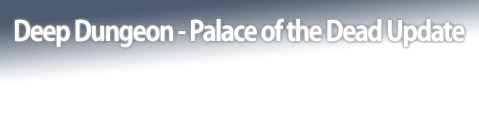 Deep Dungeon - Palace of the Dead Update