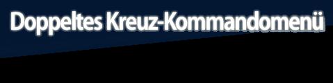 Doppeltes Kreuz-Kommandomenü