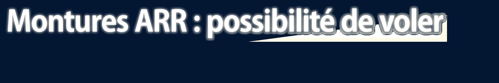 Montures ARR : possibilité de voler