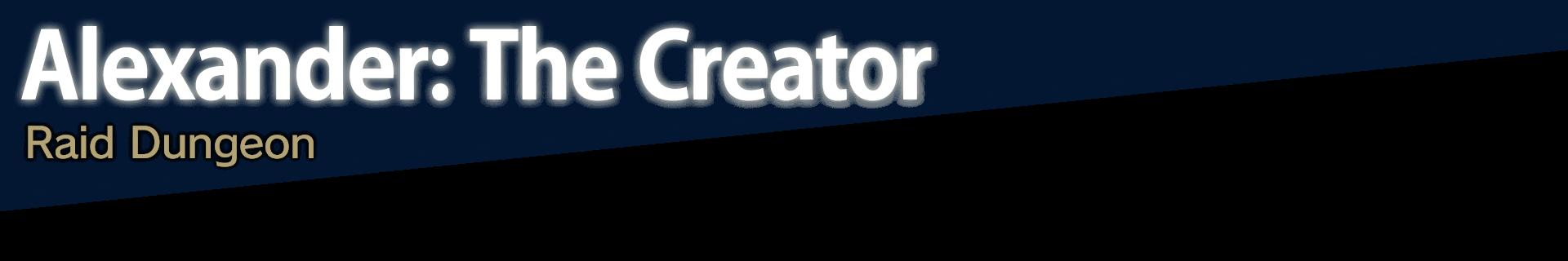 Alexander: The Creator