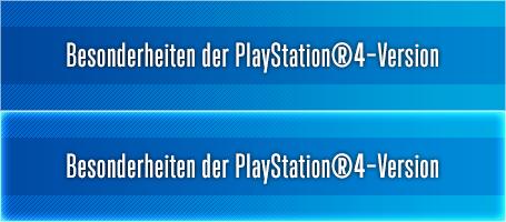 Besonderheiten der PlayStation®4-Version