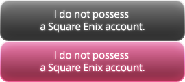 I do not possess a Square Enix account.