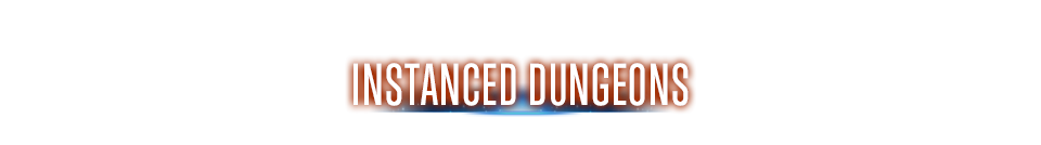 Instanced Dungeons