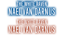 The White Raven Nael van Darnus