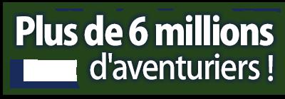 Plus de 5 millions d'aventuriers !