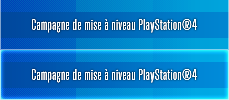 Campagne de transfert vers la version PlayStation®4