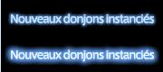 Nouveaux donjons instanciés