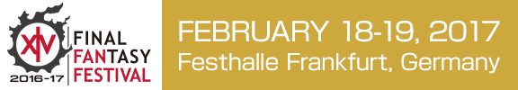 FINAL FANTASY XIV FAN FESTIVAL EUROPEFebruary 18-19, 2017 Festhalle Frankfurt, Germany