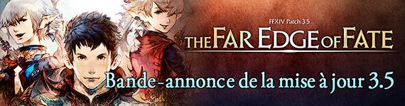[MaJ] The Far Edge of Fate : Patch 3.5 70f7a3c49cd47b138b160c7c5723e4fba48842ff