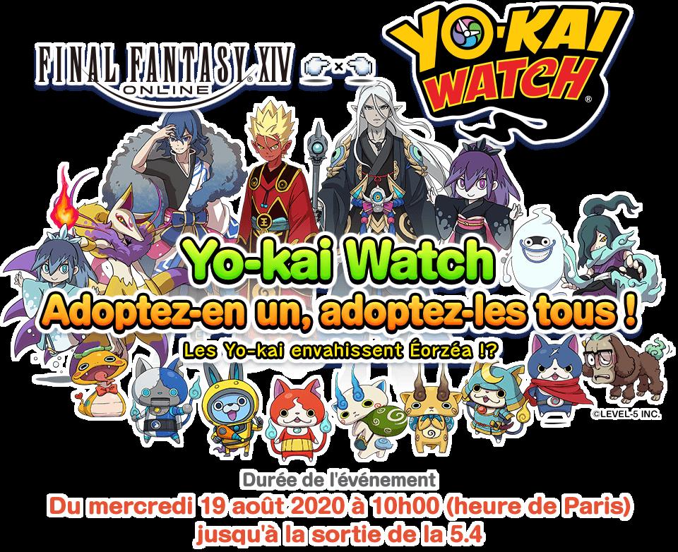 Yo-kai Watch Adoptez-en un, adoptez-les tous ! Les Yo-kai envahissent Éorzéa !? Durée de l'événementDu mercredi 19 août 2020 à 10h00 (heure de Paris) jusqu'à la sortie de la 5.4
