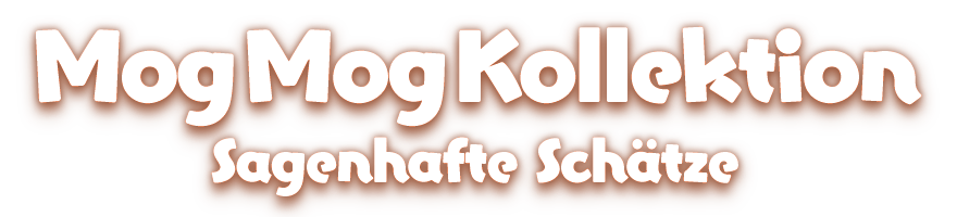 Mog Mog Kollektion<br />Sagenhafte Schätze