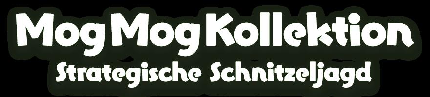 Mog Mog Kollektion<br />Strategische Schnitzeljagd