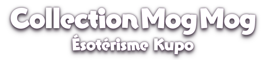 Collection Mog Mog<br />Ésotérisme Kupo