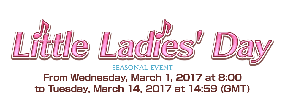 Little Ladies' Day Seasonal EventFrom Wednesday, March 1, 2017 at 8:00 to Tuesday, March 14, 2017 at 14:59 (GMT)