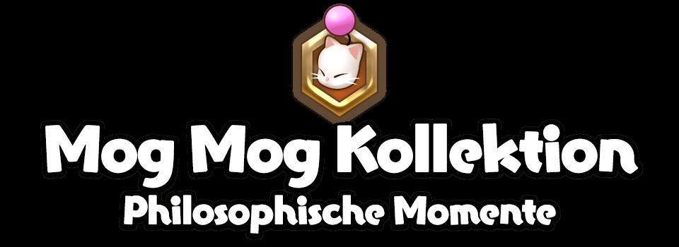 Mog Mog Kollektion<br />Philosophische Momente