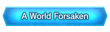 A World Forsaken