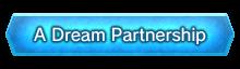 A Dream Partnership