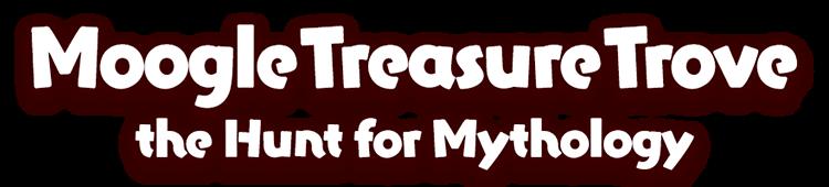 Moogle Treasure Trove<br />the Hunt for Mythology