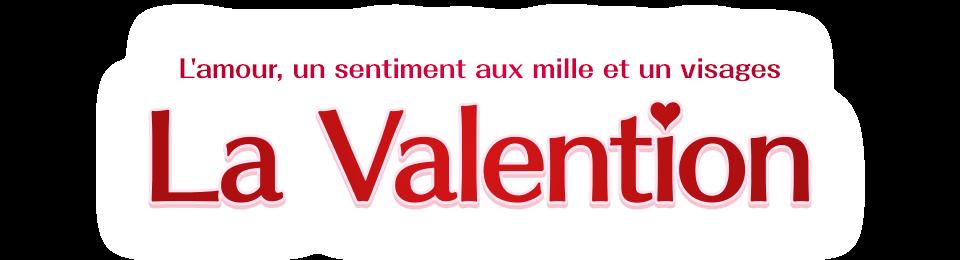 La Valention L'amour, un sentiment aux mille et un visages
