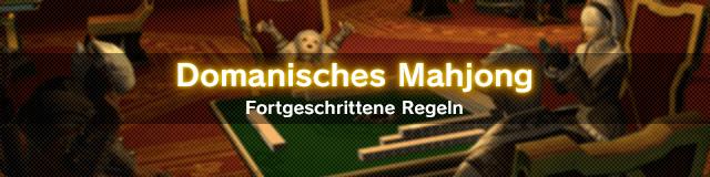 Domanisches Mahjong Fortgeschrittene Regeln