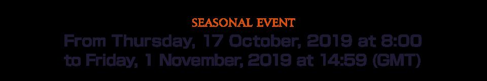 From Thursday, 17 October, 2019 at 8:00 to Friday, 1 November, 2019 at 14:59 (GMT)