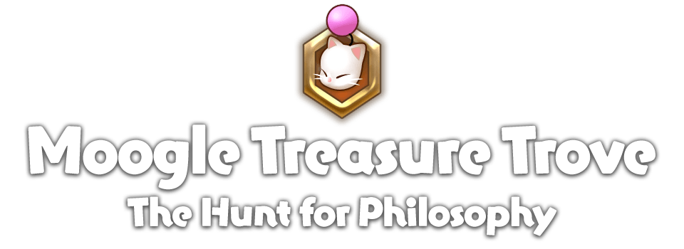 Moogle Treasure Trove The Hunt for Philosophy | FINAL