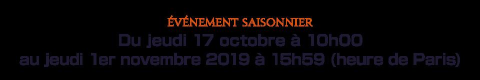 Du jeudi 17 octobre à 10h00 au jeudi 1er novembre 2019 à 15h59 (heure de Paris)