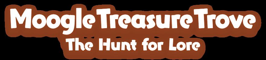 Moogle Treasure Trove<br />The Hunt for Lore