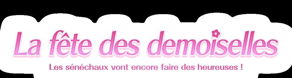 La fête des demoiselles Les sénéchaux vont encore faire des heureuses !