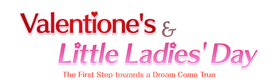 Valentione's & Little Ladies' Day The First Step towards a Dream Come True