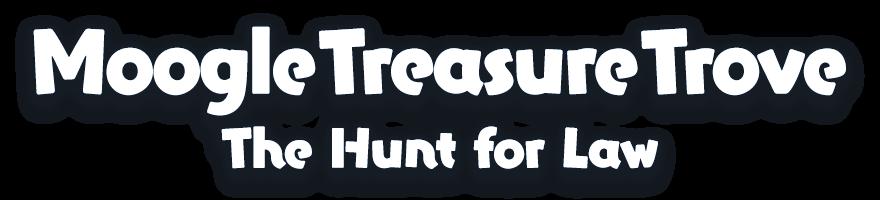 Moogle Treasure Trove<br />The Hunt for Law