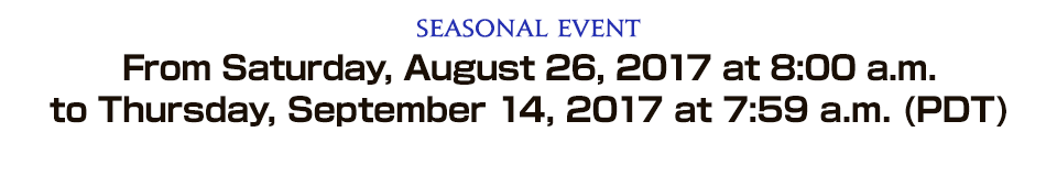 From Thursday, August 27, 2015 at 1:00 a.m. to Monday, September 7, 2015 at 7:59 a.m. (PDT) From Saturday, August 26, 2017 at 8:00 a.m. to Thursday, September 14, 2017 at 7:59 a.m. (PDT)