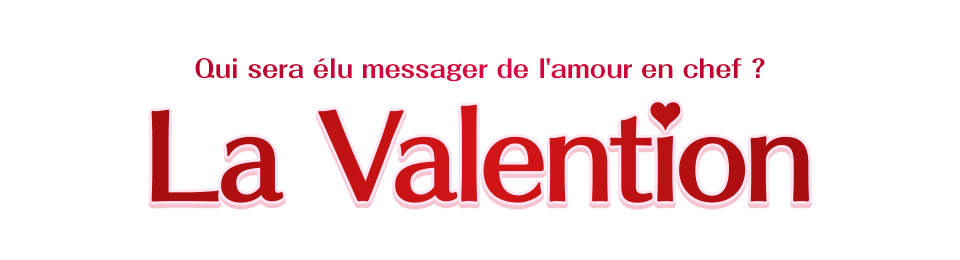 La Valention Qui sera élu messager de l'amour en chef ?