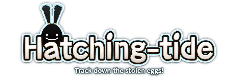 Hatching-tide Track down the stolen eggs!