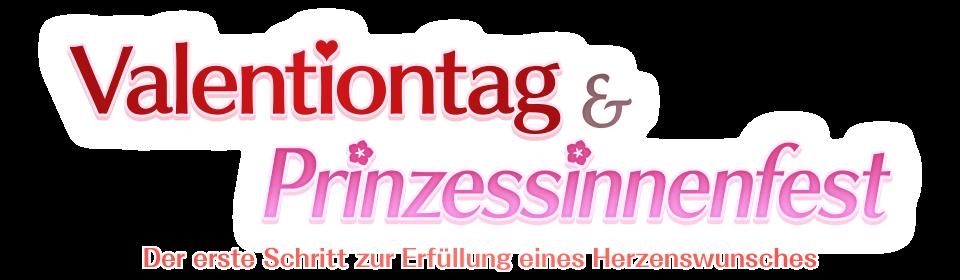 Valentiontag & Prinzessinnenfest Der erste Schritt zur Erfüllung eines Herzenswunsches